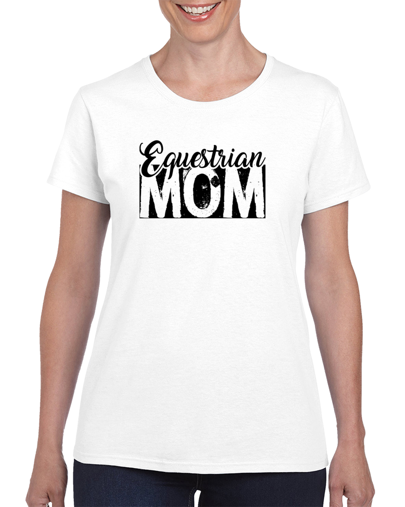 Equestrian Mom Tee Funny Horse Lover Gift For Her T Shirt