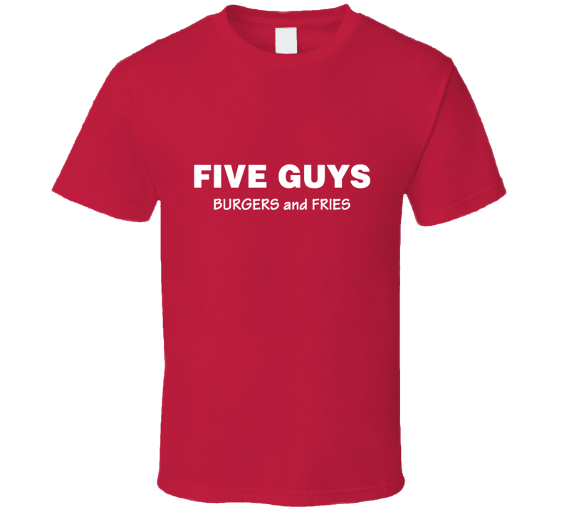 Five Guys Burgers And Fries Tee Funny Fast Food Worker Halloween Costume T Shirt