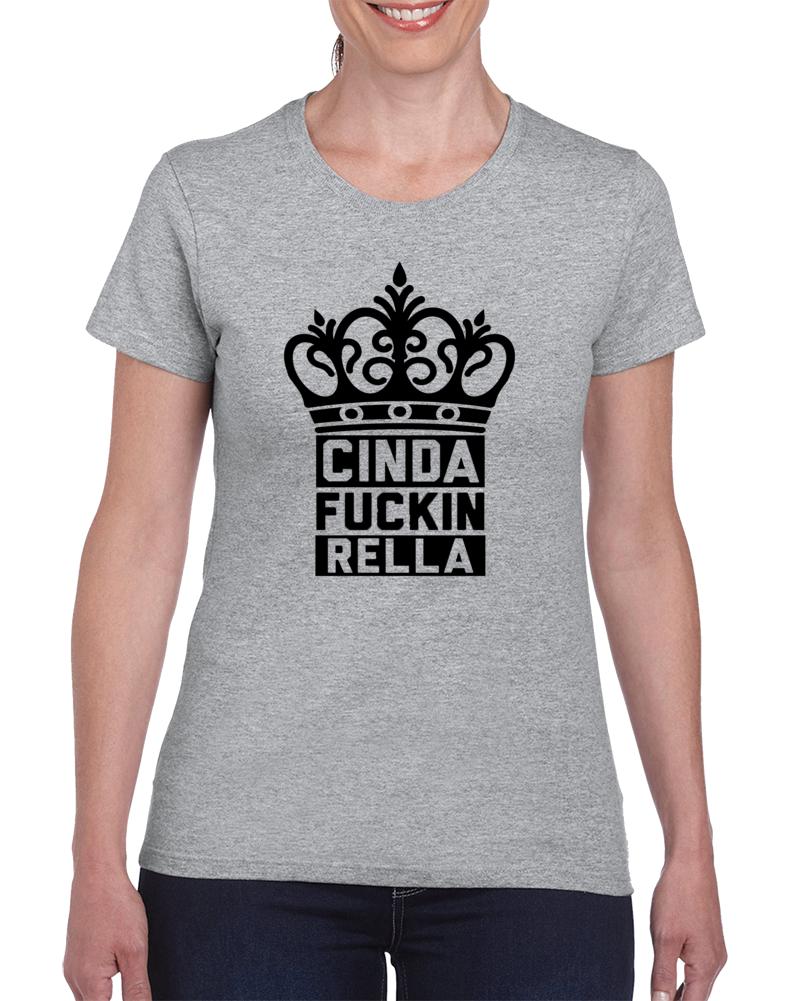 Cinda Fuckin Rella Tee Funny Cinderella Halloween T Shirt
