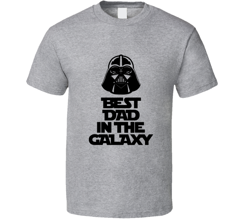 Best Dad In The Galaxy Tee Funny Star Wars Fan Father's Day Gift T Shirt