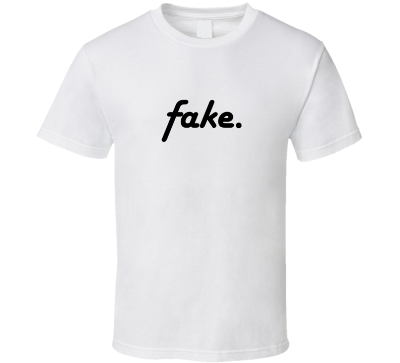 Fake Tee Funny Trendy T Shirt