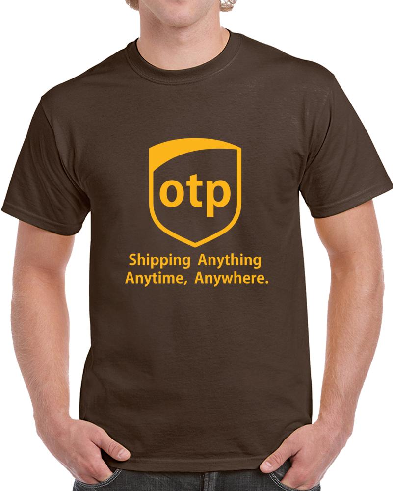 OTP Parody Tee Funny UPS Shipping Trendy T Shirt
