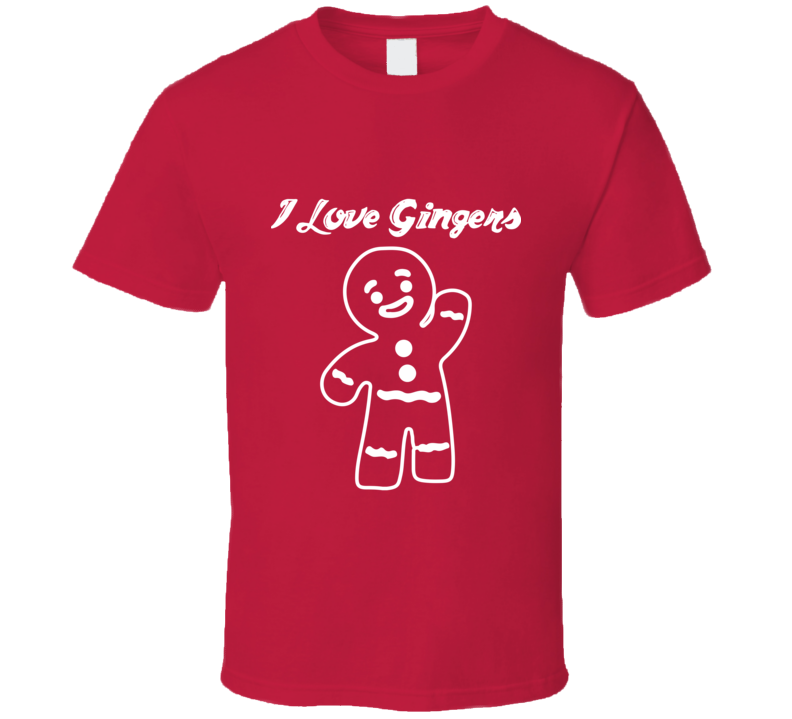 I Love Gingers Tee Funny Christmas Holiday Baking Gingerbread T Shirt