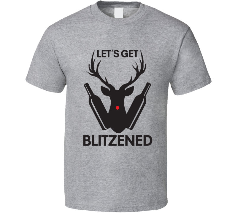 Let's Get Blitzened Tee Funny Christmas Holiday Drinking Party T Shirt