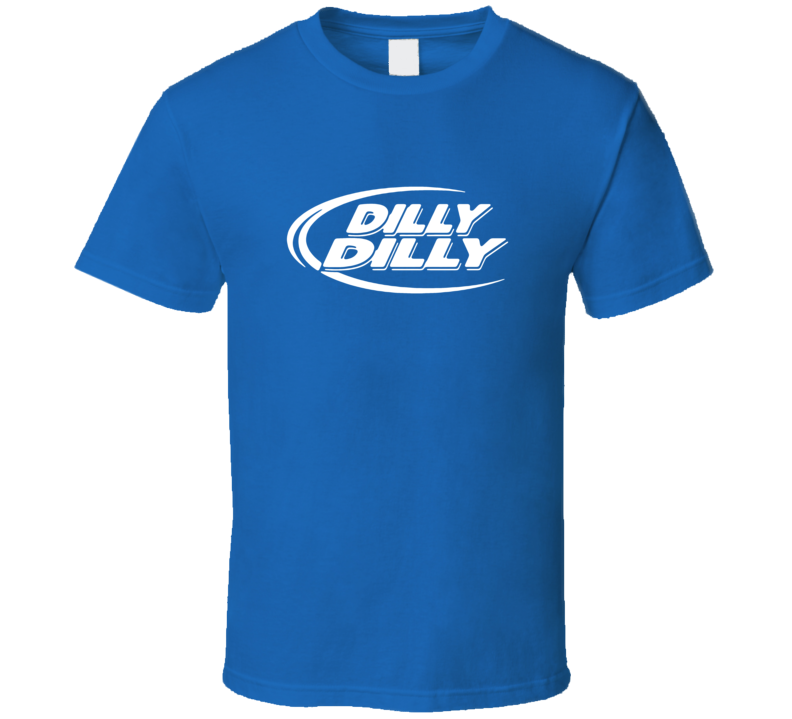 Dilly Dilly Tee Funny Bud Light Parody Beer Trendy Drinking T Shirt