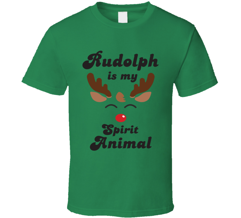 Rudolph Is My Spirit Animal Tee Funny Christmas Holiday Festive T  Shirt