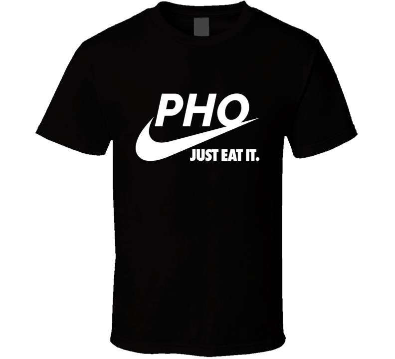 Pho Just Eat It Tee Funny Parody Foodie T Shirt