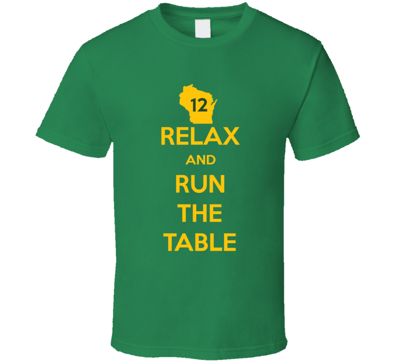 Relax And Run The Table Tee Funny Aaron Rodgers Comeback Green Bay Football T Shirt