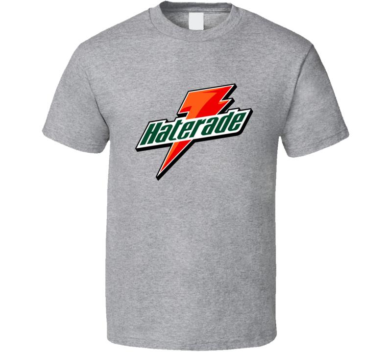 Haterade Tee Funny Gatorade Parody Trendy T Shirt