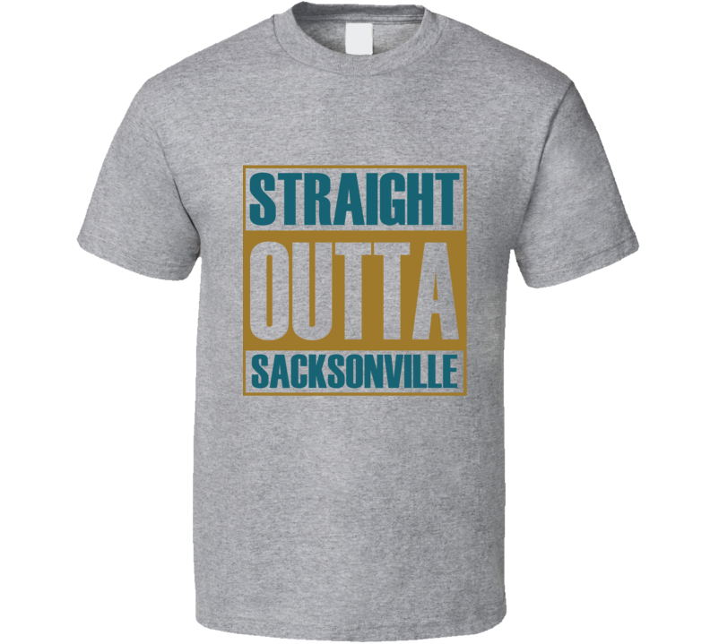Straight Outta Sacksonville Tee Jacksonville Football Trendy T Shirt
