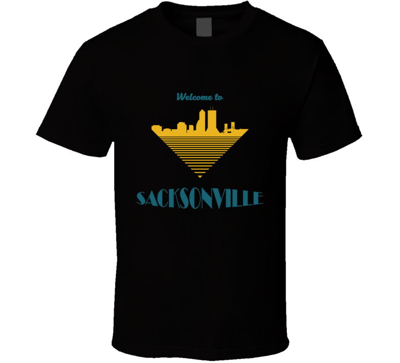 Welcome To Sacksonville Tee Jacksonville Football Trendy T Shirt