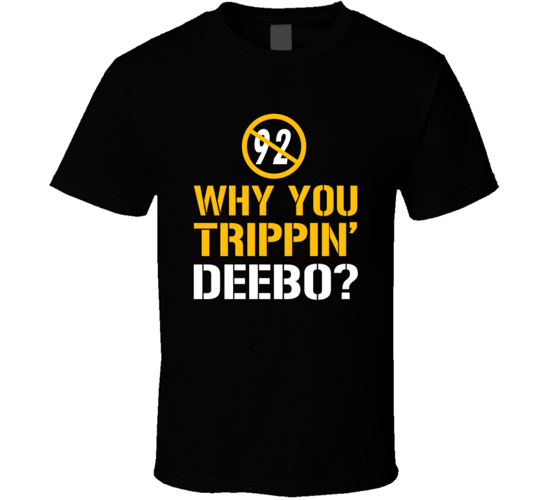 Why You Trippin Deebo Tee James Harrison Pittsburgh Football Playoffs T Shirt