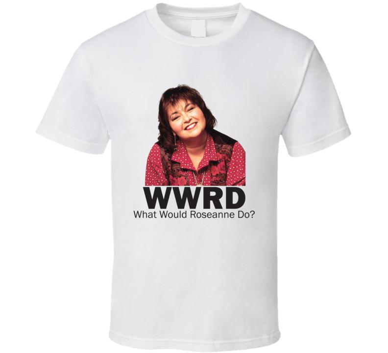 What Would Roseanne Do Tee Cool WWJD Parody TV Show Fan T Shirt