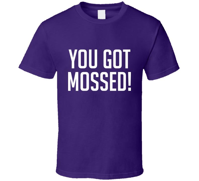 You Got Mossed Tee Cool Randy Moss Football T Shirt
