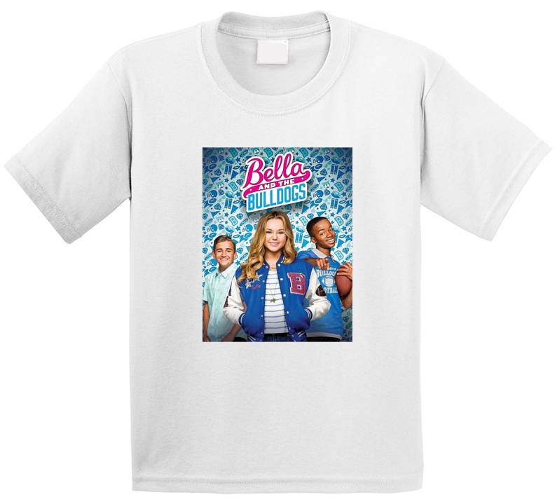 Bella And The Bulldogs Tee Cool Kids TV Show Series T Shirt