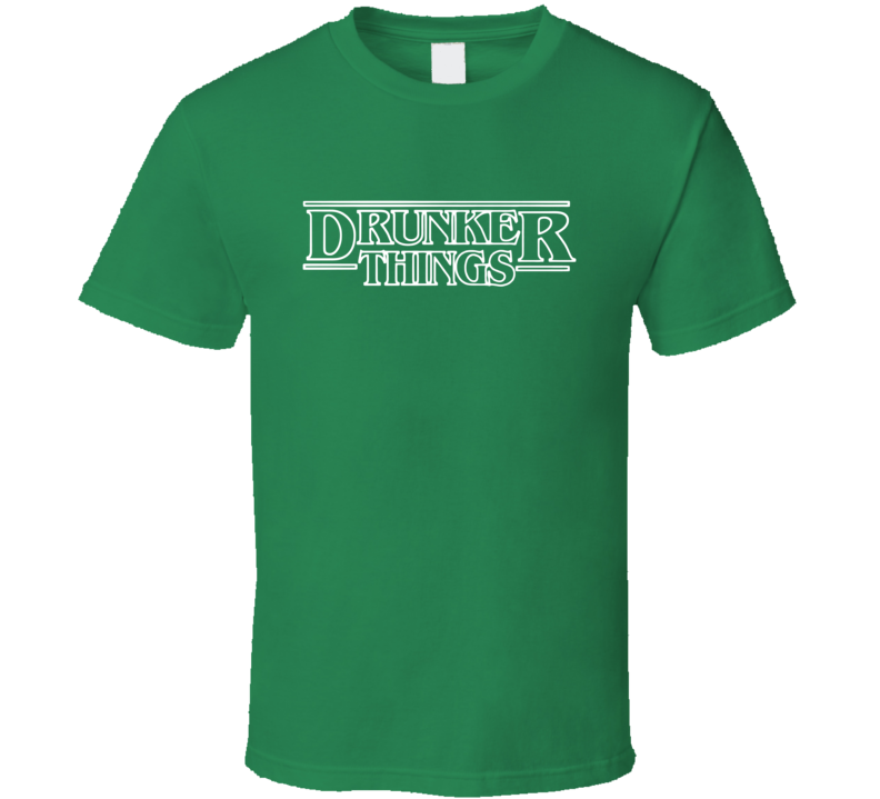 Drunker Things Tee Funny Stranger Things St. Patrick's Day Drinking T Shirt