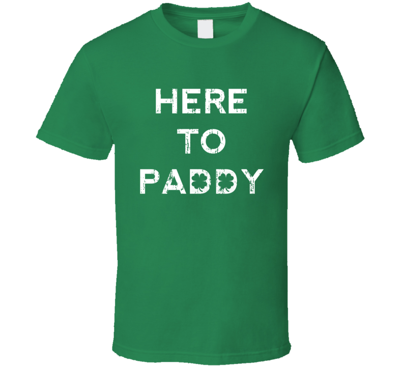 Here To Paddy Tee Cool St. Patrick's Day Party Drinking T Shirt