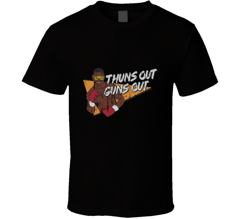 Thuns Out Guns Out Tee Mike Tyson Funny Boxing Champ T Shirt