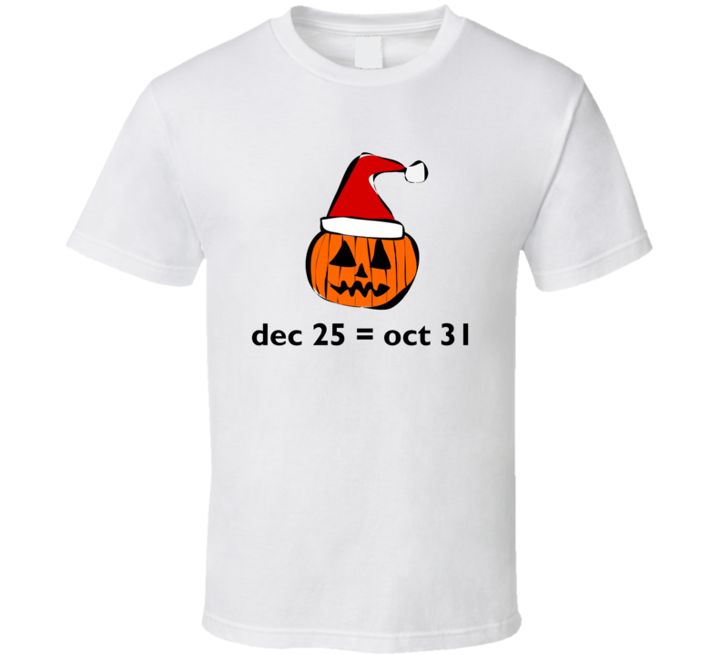 December 25 Equals October 31 Tee Funny Halloween Lover Enthusiast T Shirt