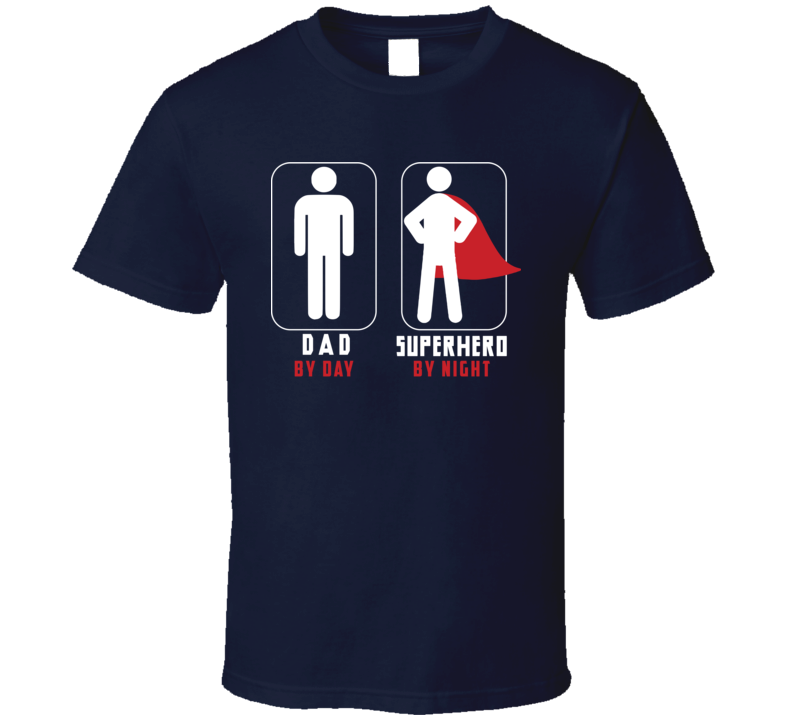 Superhero By Night Dad By Dad Tee Cool Father's Day Gift T Shirt