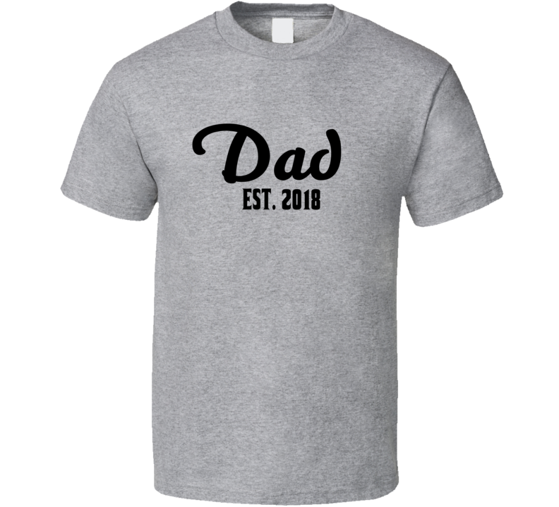 Dad Established 2018 Tee Cool New Dad Father's Day Gift T Shirt