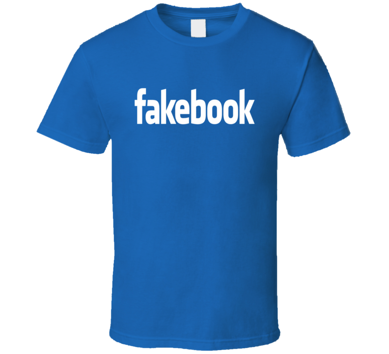 Fakebook Tee Funny Facebook Trendy T Shirt