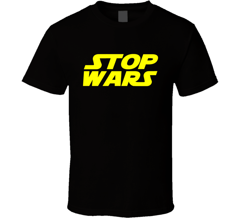Stop Wars Tee Cool Anti Violence War Parody Trendy T Shirt