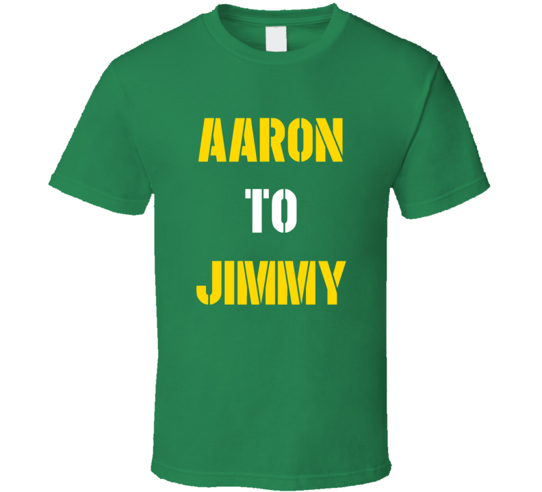 Aaron To Jimmy Tee Aaron Rodgers Jimmy Graham Green Bay Football T Shirt