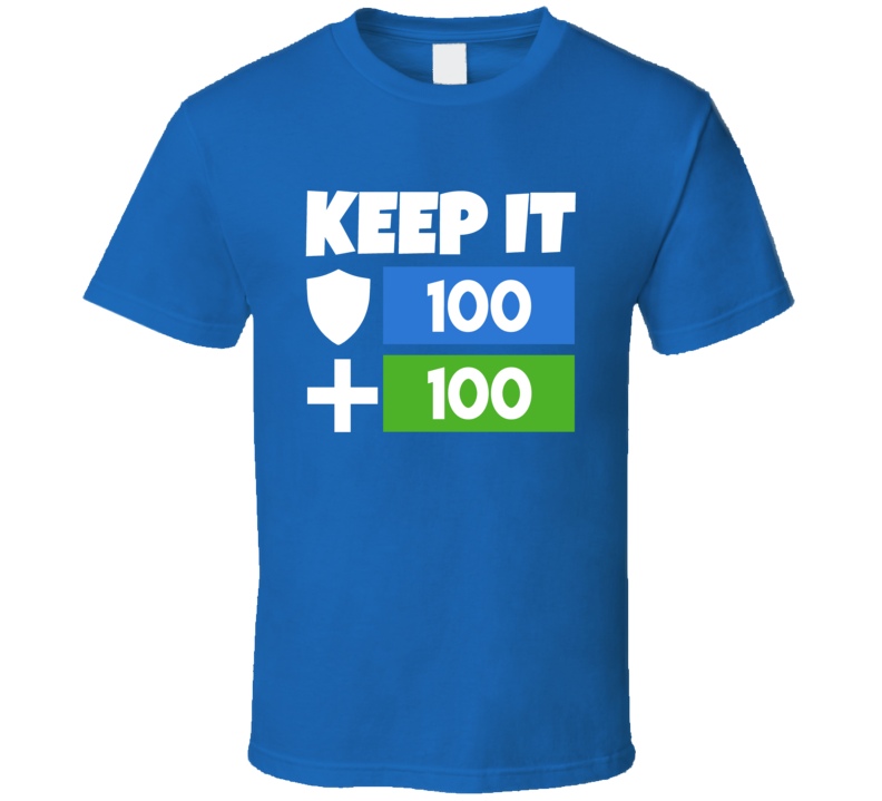 Keep It 100 Tee Cool Fortnite Video Game Fan T Shirt