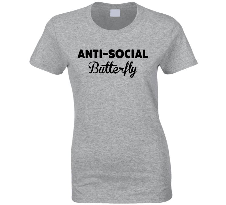 Anti Social Butterfly Tee Funny Trendy T Shirt