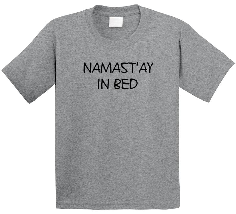 Namastay In Bed Tee Funny Lazy Sunday Yogi T Shirt