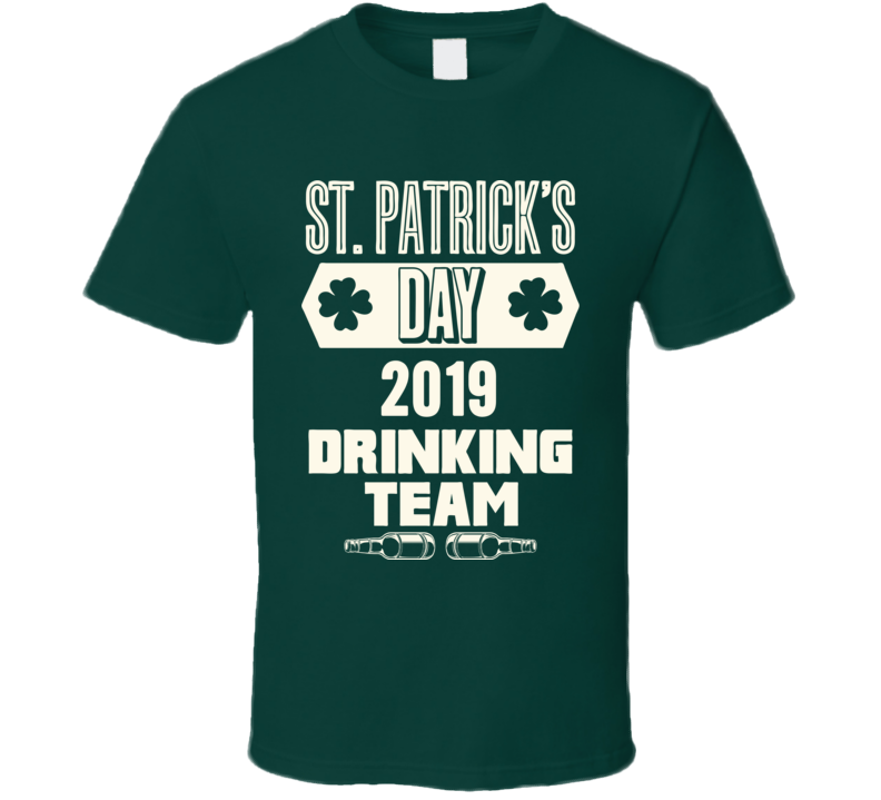 St Patrick's Day 2019 Drinking Team Tee St Patty's Group Pub Crawl T Shirt