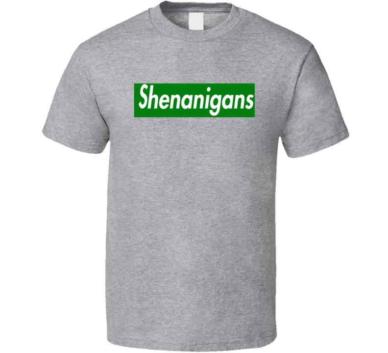 Shenanigans Tee Funny St Patricks Day Supremium Parody T Shirt