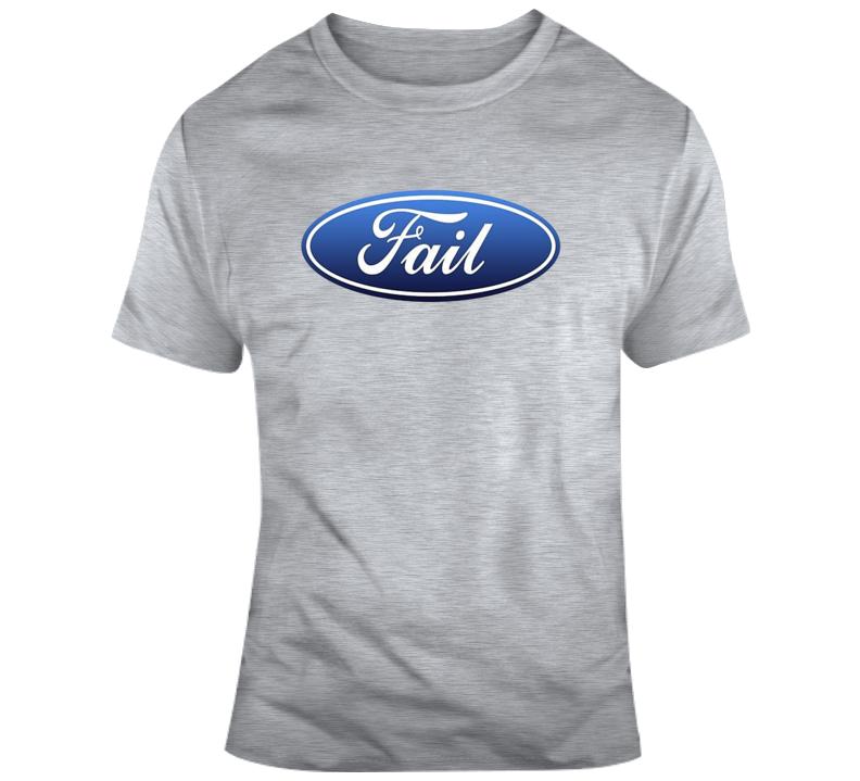 Fail Tee Funny Car Lover Parody Gift For Him T Shirt  T Shirt