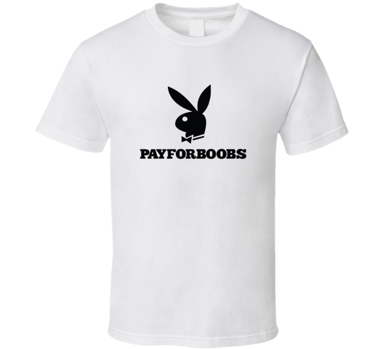 Playboy Parody Tee Pay For Boobs Funny T Shirt
