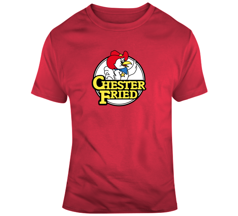 Chester Fried Chicken Tee Fast Food Worker T Shirt