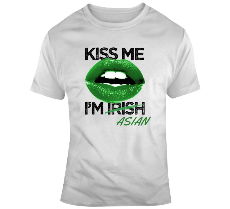 Kiss Me I'm Asian Tee Funny St Patrick's Day T Shirt