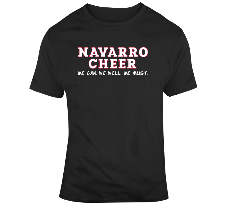 Navarro Cheer Tee We Can We Will We Must T Shirt