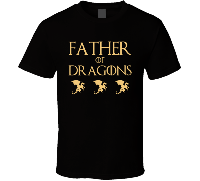 Father Of Dragon's Tee Funny Father's Day Gift Idea T Shirt