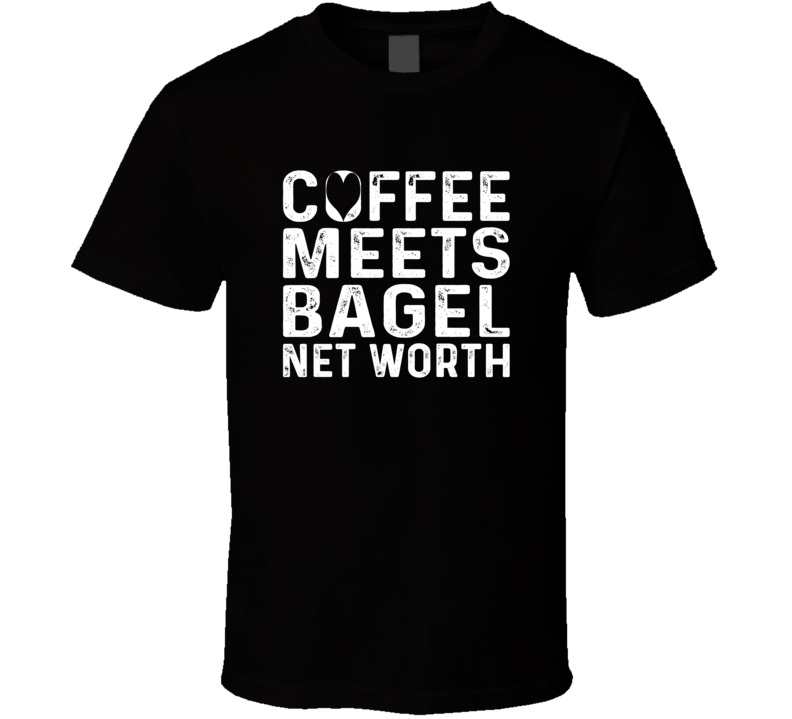 Coffee Meets Bagel Net Worth T Shirt