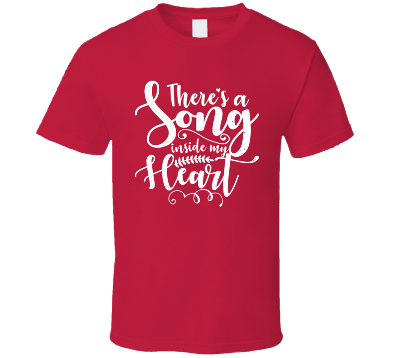 There's A Song Inside My Heart Valentine's Love Worn Look T Shirt