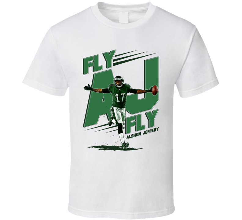 Fly Aj Alshon Jeffery Philly Philadelphia Football T Shirt