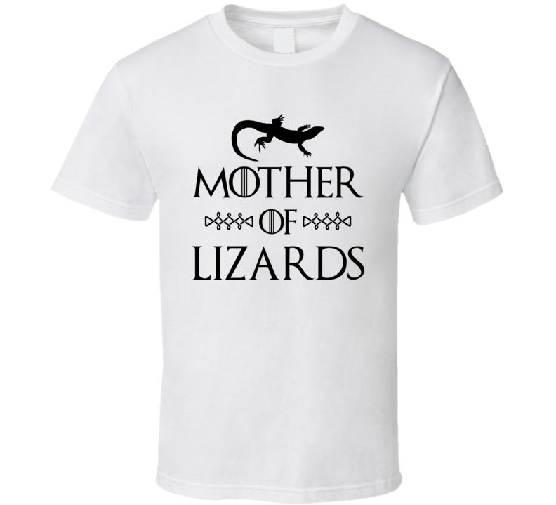Mother Of Lizards Got Parody White T Shirt