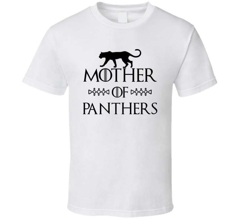 Mother Of Panthers Got Parody White T Shirt