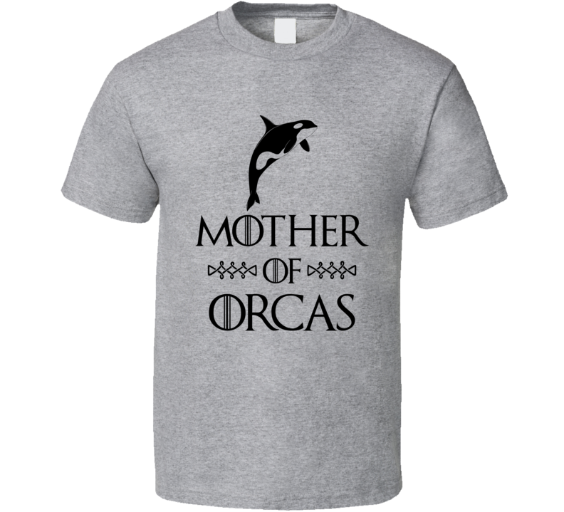 Mother Of Orcas Killer Whales Got Parody Sport Grey T Shirt