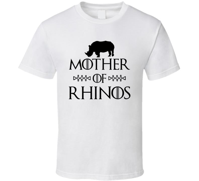 Mother Of Rhinos Rhinoceros Got Parody White T Shirt