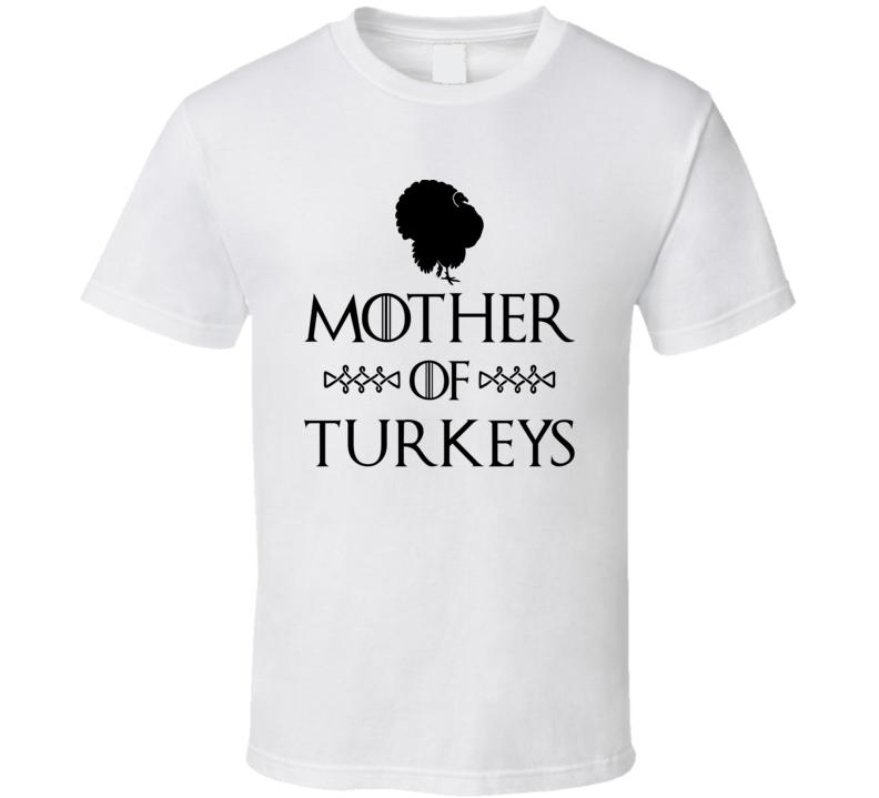 Mother Of Turkeys Got Parody White T Shirt