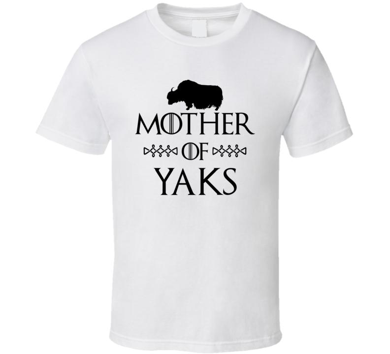 Mother Of Yaks Got Parody White T Shirt