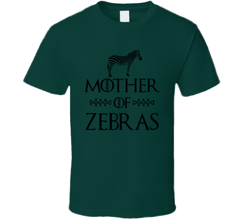 Mother Of Zebras Got Parody Forest Green T Shirt
