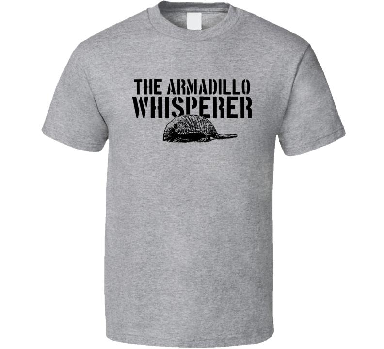 The Armadillo Animal Mammal Whisperer T Shirt